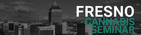 Cannabis Business Regulations Seminar - Fresno